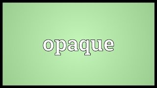 Opaque Meaning thumbnail
