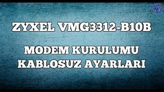 Zyxel VMG3312-B10B Modem Kurulumu