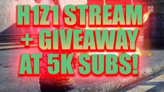 H1Z1 King of the hill COME JOIN THE STREAM! Donations are welcome : ) Keyboard Giveaway also!