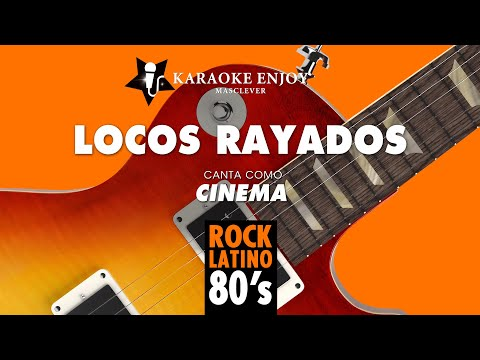 Locos rayados - Cinema (Version cover karaoke con letra pintada)