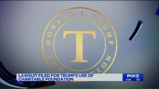 Trump accused in lawsuit of misusing charitable foundation