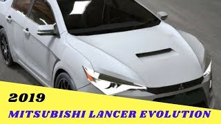 WOW AMAZING..!!!2019 Mitsubishi Lancer Evolution Release Date