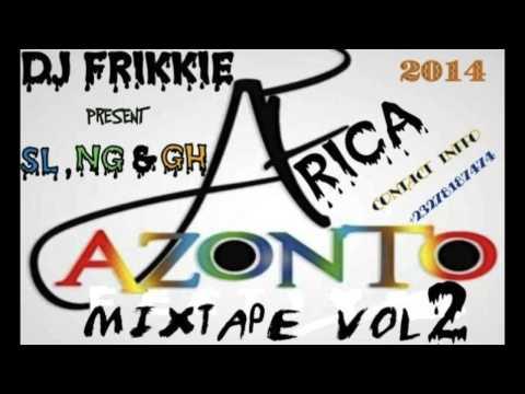 African Azonto Beat Mixtape Vol2 Sierra leone Nigeria & Ghanian mixed by dj friKkie