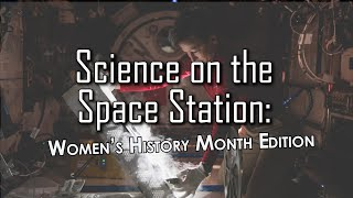 Science on the Space Station: Women's History Month Edition