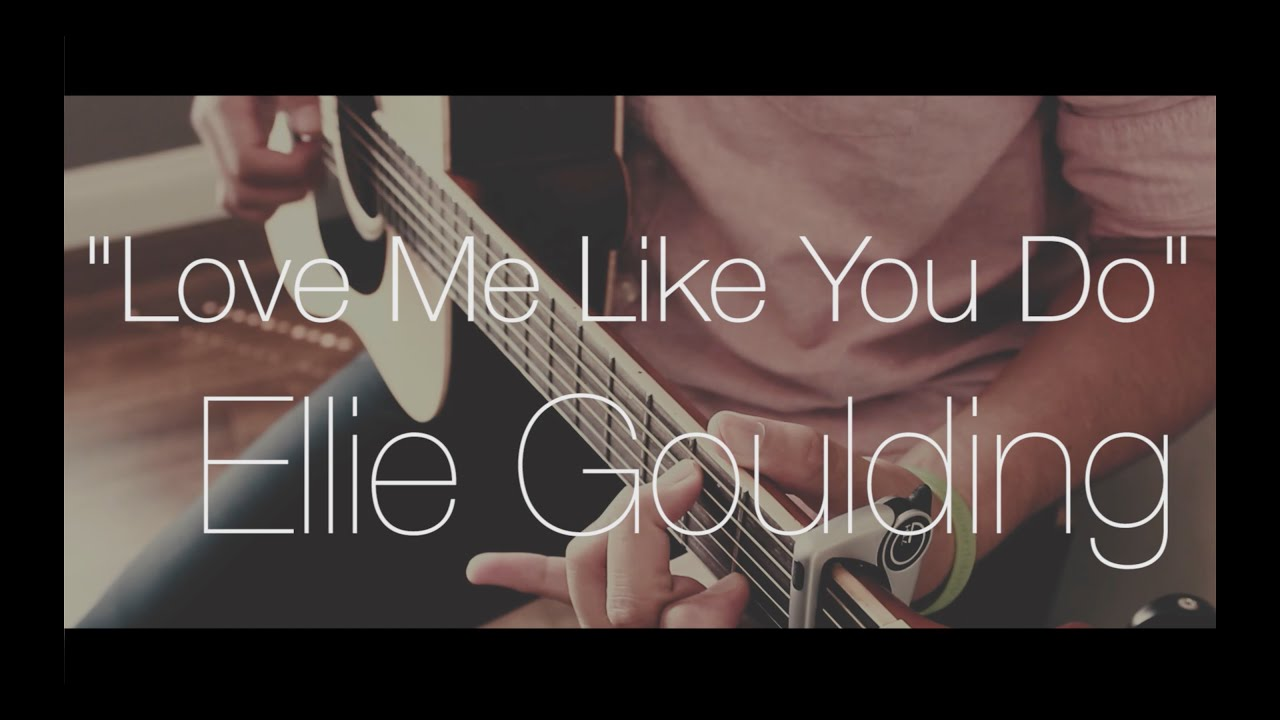 u0026quot;Love Me Like You Dou0026quot; - Ellie Goulding (Fingerstyle Guitar Cover) Arr. by Gareth Evans (With ...