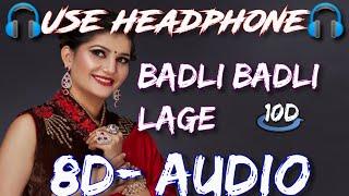 Badli badli laage | 8d-Audio | bass boosted | sapna chaudhary | badli badli laage 8d song | dj song