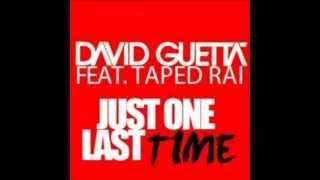 David Guetta ft. Taped Rai - Just One Last Time (Audio + Lyric on description)
