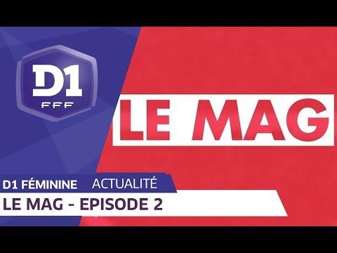 D1 Féminine, Episode 2 : Le Mag I FFF 2018-2019