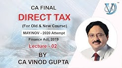 CA Final Direct Tax - L02 | Finance Act, 2019| For May/Nov 2020 Attempt | by CA Vinod Gupta (VG Sir)