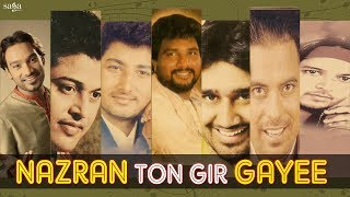 Nazran Ton Gir Gayi - Evergreen Punjabi Old Songs | Punjabi Sad Songs | Breakup Songs