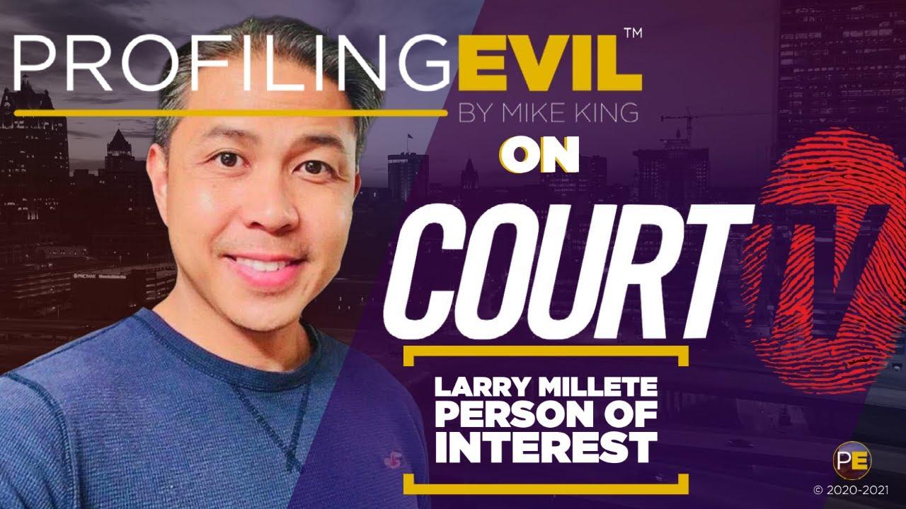 Larry Millete Person of Interest? | Profiling Evil