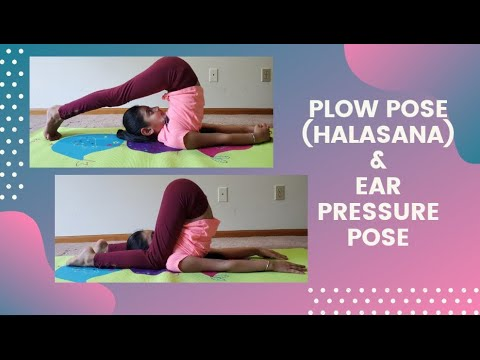 easy way to do plow pose and ear pressure pose  steps