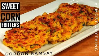 Awesome Sweet Corn Fritters And yogurt dip Recipe from Gordon Ramsay - Almost Anything