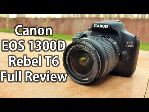 Best Budget DSLR? Canon EOS 1300D (Rebel T6) Hands on Full Review with Image & Video samples