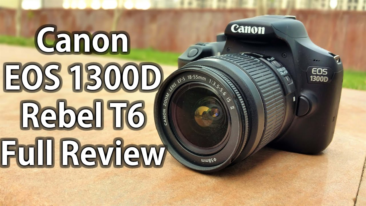 Camera Best Dslr Budget Camera best budget dslr canon eos 1300d rebel t6 hands on full review with image video samples youtube