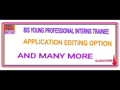 BUREAU OF INDIAN STANDARD BIS YOUNG PROFESSIONAL INTERNS AND TRAINEES APPLICATION MODIFICATION
