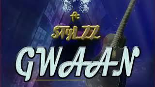 A2 DA FULANI ft Stylzz - GWAAN  (Official audio ) gambian music. 2018.