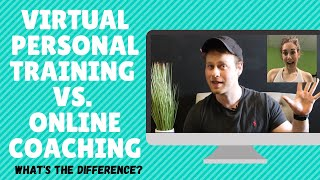 Virtual Personal Training vs Online Coaching | What's the Difference