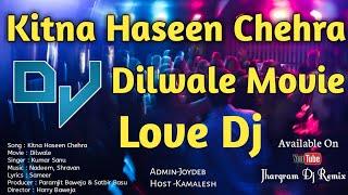 Kitna Haseen Chehra | Dilwale Movie | Jhargram Dj Remix ||