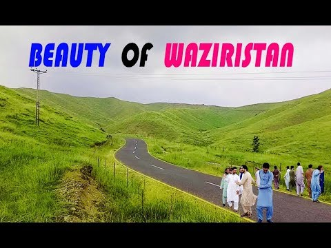 THE BEAUTY of WAZIRISTAN | RAZMAK Tour 2018 | KANIGORAM south WAZIRISTAN