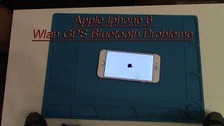 Apple Iphone 6 Wlan GPS Bluetooth Probleme