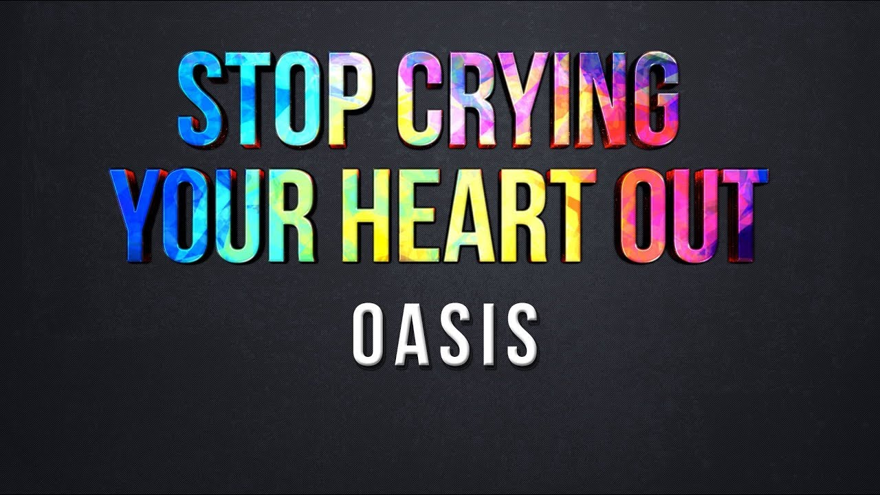 Stop Crying Your Heart Out - Oasis (Lyrics) - YouTube