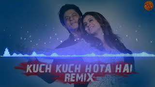 Kuch Kuch Hota Hai dj Remix song 2k18