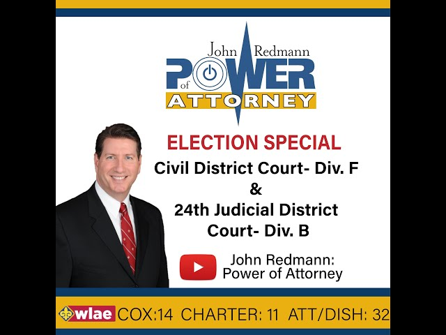 John Redmann: Power of Attorney- Interview with Candidates for CDC-Div. F and 24th JDC-Div. B