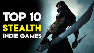 Top 10 Stealth Inḋie Games
