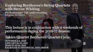 Exploring Beethoven's String Quartets with Steven Whiting Part 1