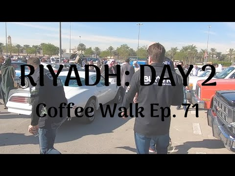 RIYADH DAY 2: Coffee Walk Ep. 71 in Saudi Arabia
