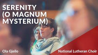 Serenity (O Magnum Mysterium) - Gjeilo | National Lutheran Choir