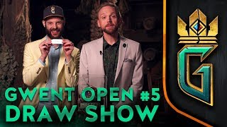 GWENT OPEN #5 | May 2018 | Draw Show