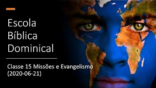 EBD 21/06/2020 - Classe 15 Missões e Evangelismo