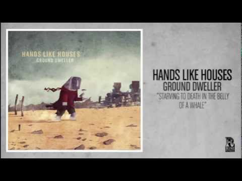 Hands Like Houses - Starving To Death In The Belly Of a Whale
