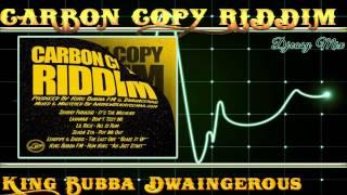 Carbon Copy  Riddim mix JULY 2015 SOCA [King Bubba Dwaingerous] Mix by djeasy