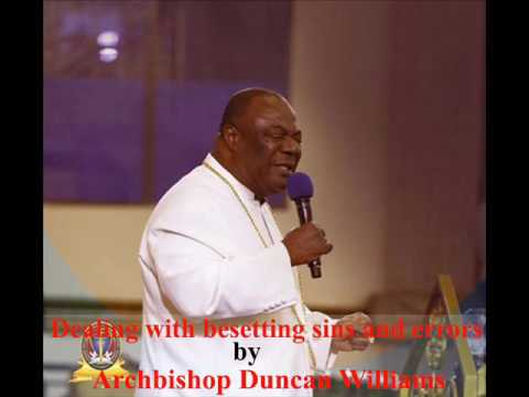 Dealing with besetting sins and errors by Archbishop Duncan Williams