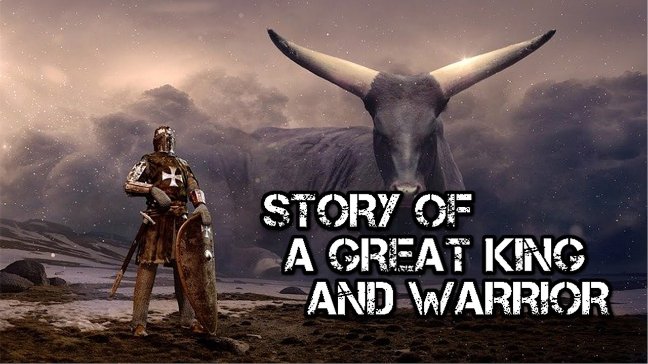 Story of a Great King and Warrior - Video coming soon