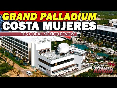 Grand Palladium Costa Mujeres | TRS Coral Review