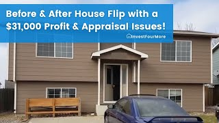 Before and After House Flip with a $31,000 Profit and Apprasial Issues!