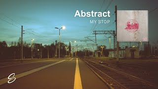 Abstract - My Stop (Prod. Andrew Meoray)