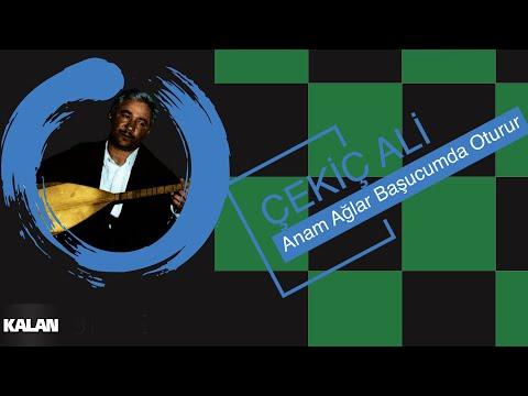 Çekiç Ali - Anam Ağlar Başucumda Oturur - [ Kızılırmak © 1999 Kalan Müzik ]