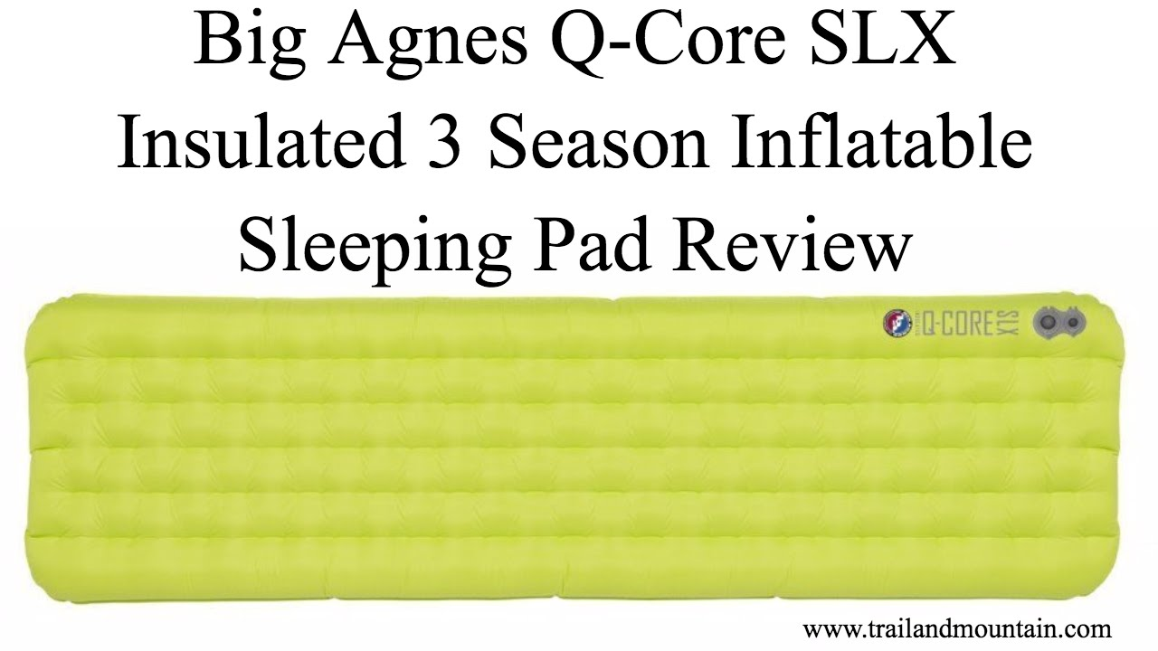 Big Agnes Q Core Slx Insulated Sleeping Pad Review Youtube