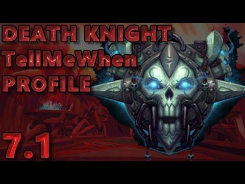 Death Knight TellMeWhen Profile - Patch 7.1 w/Download