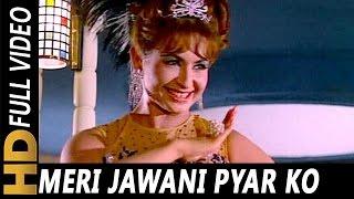 Meri Jawani Pyar Ko Tarse, Asha Bhosle , Upaasna 1971 Songs , Helen, Sanjay Khan, Feroz Khan