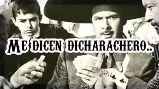 EL DICHARACHERO / LETRA / ANTONIO AGUILAR