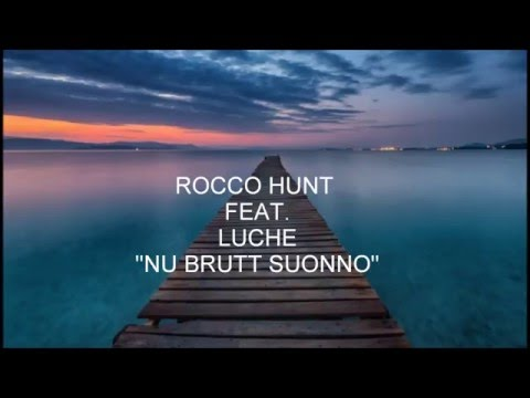Nu brutt suonno Rocco Hunt feat. Luche Lyrics and pictures