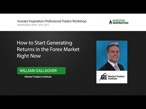 How to Start Generating Returns in the Forex Market Right Now | William Gallagher