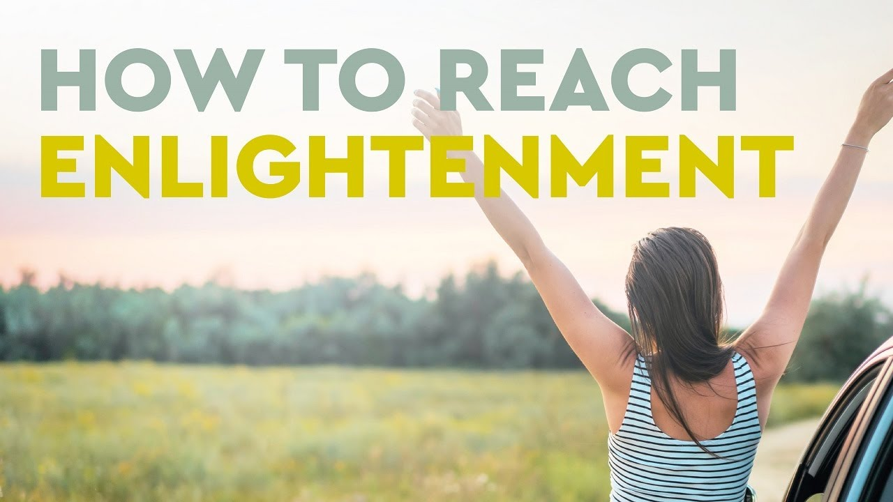 How to Reach Enlightenment