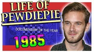 Life of @PewDiePie (documentary, 1985)